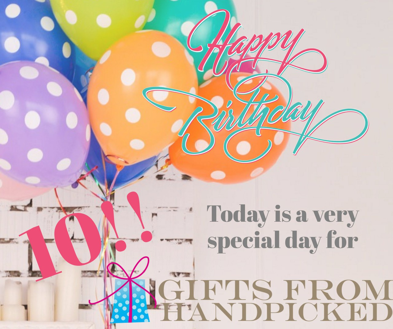 Gifts From Handpicked is 10 today!