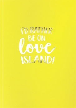 Bluebell 33 I'd Rather Be on Love Island Lined Notebook