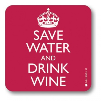 Bluebell 33 Save Water and Drink Wine Novelty Drinks Coaster