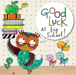 Rachel Ellen Good Luck at Big School Card