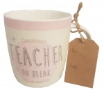 Caution Teacher On Break Design Ceramic Gift Mug