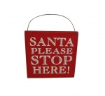 Shoeless Joe Santa Please Stop Here  Christmas Plaque